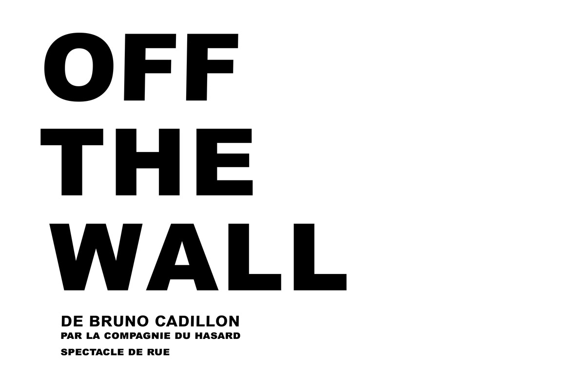 OFF THE WALL - Compagnie du Hasard - Mauerspringer project